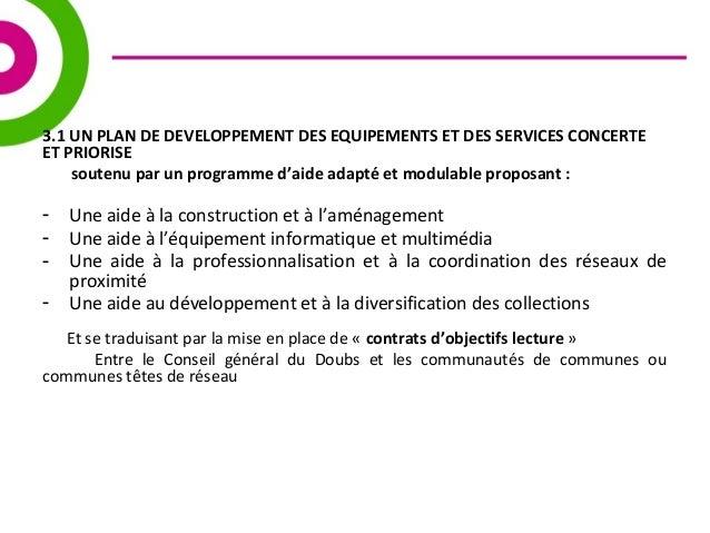 3.1 UN PLAN DE DEVELOPPEMENT DES EQUIPEMENTS ET DES SERVICES CONCERTE  ET PRIORISE  soutenu par un programme d'aide adapté...
