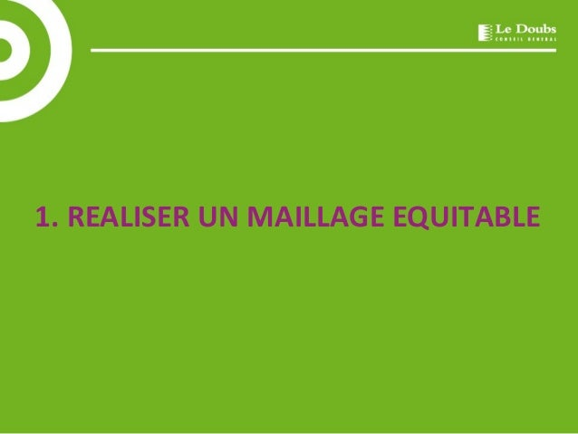 1. REALISER UN MAILLAGE EQUITABLE