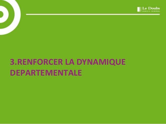 3.RENFORCER LA DYNAMIQUE  DEPARTEMENTALE
