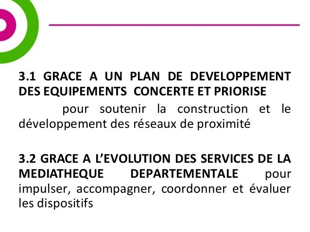 3.1 GRACE A UN PLAN DE DEVELOPPEMENT  DES EQUIPEMENTS CONCERTE ET PRIORISE  pour soutenir la construction et le  développe...