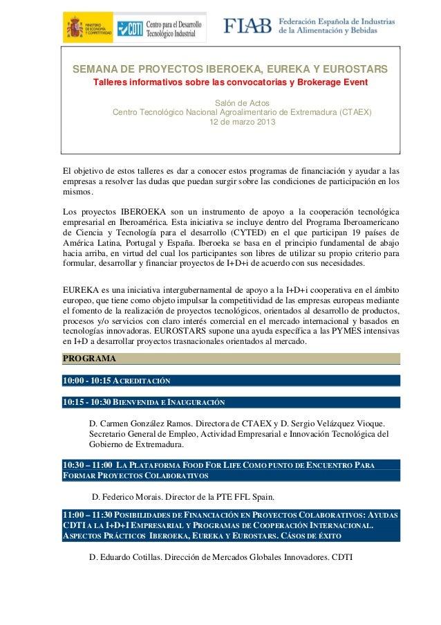 SEMANA DE PROYECTOS IBEROEKA, EUREKA Y EUROSTARS        Talleres informativos sobre las convocatorias y Brokerage Event   ...