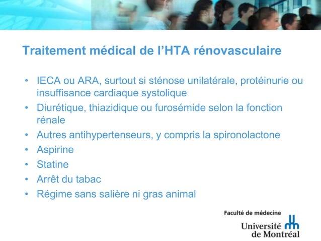 Traitement médical de l'HTA rénovasculaire• IECA ou ARA, surtout si sténose unilatérale, protéinurie ouinsuffisance cardia...