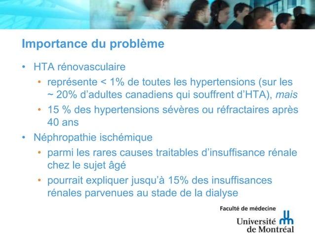 Importance du problème• HTA rénovasculaire• représente < 1% de toutes les hypertensions (sur les~ 20% d'adultes canadiens ...