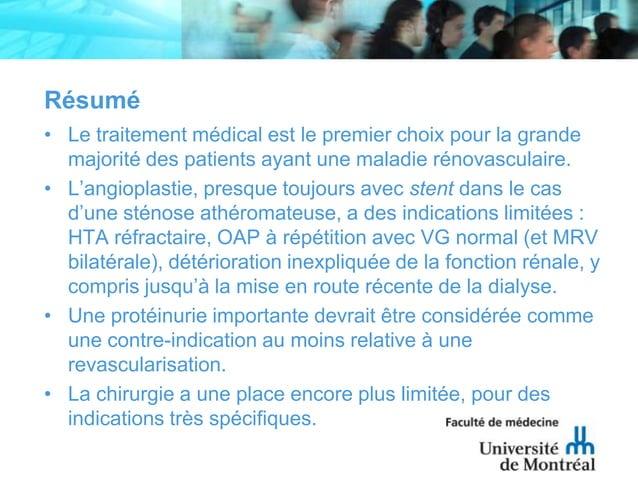 Résumé• Le traitement médical est le premier choix pour la grandemajorité des patients ayant une maladie rénovasculaire.• ...