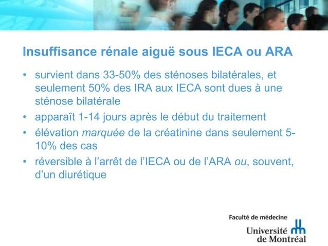 Insuffisance rénale aiguë sous IECA ou ARA• survient dans 33-50% des sténoses bilatérales, etseulement 50% des IRA aux IEC...