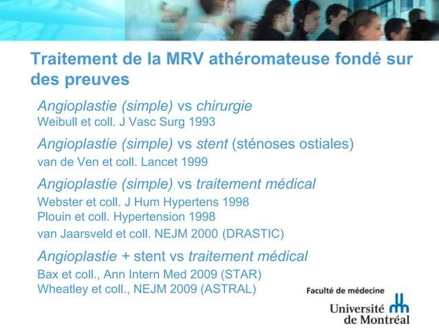 Traitement de la MRV athéromateuse fondé surdes preuvesAngioplastie (simple) vs chirurgieWeibull et coll. J Vasc Surg 1993...