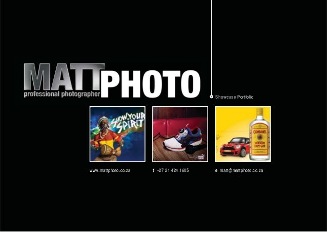 Showcase Portfoliowww.mattphoto.co.za e matt@mattphoto.co.zat +27 21 424 1605