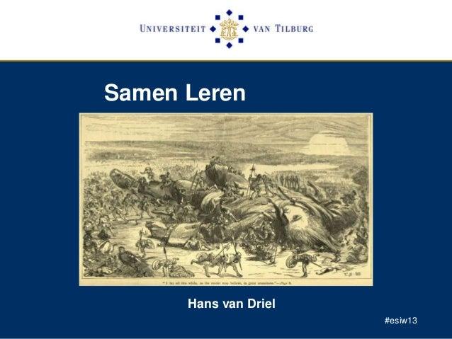 Samen Leren Hans van Driel #esiw13