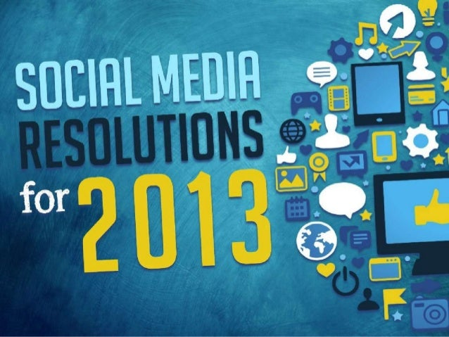 2013 social media resolutions in digital marketing - EBriks Infotech