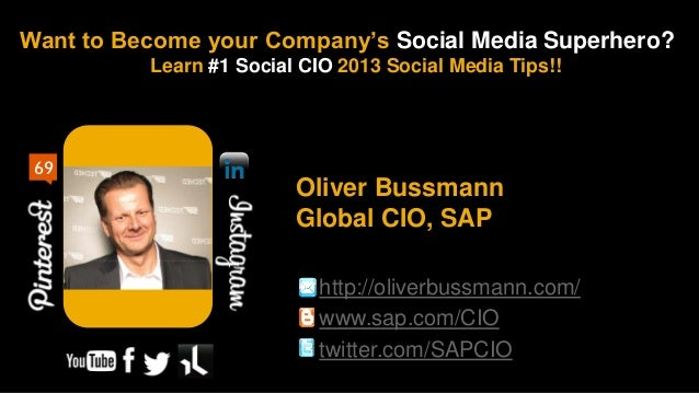 Want to Become your Company's Social Media Superhero?          Learn #1 Social CIO 2013 Social Media Tips!! 69            ...
