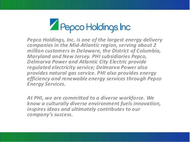 Pepco Holdings, Inc. is one of the largest energy deliverycompanies in the Mid-Atlantic region, serving about 2million cus...