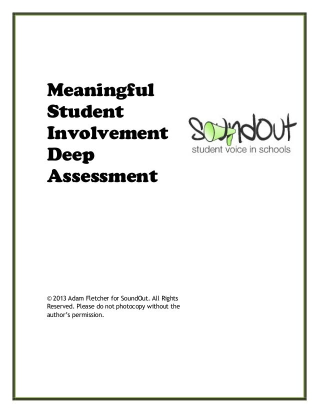 MeaningfulStudentInvolvementDeepAssessment© 2013 Adam Fletcher for SoundOut. All RightsReserved. Please do not photocopy w...