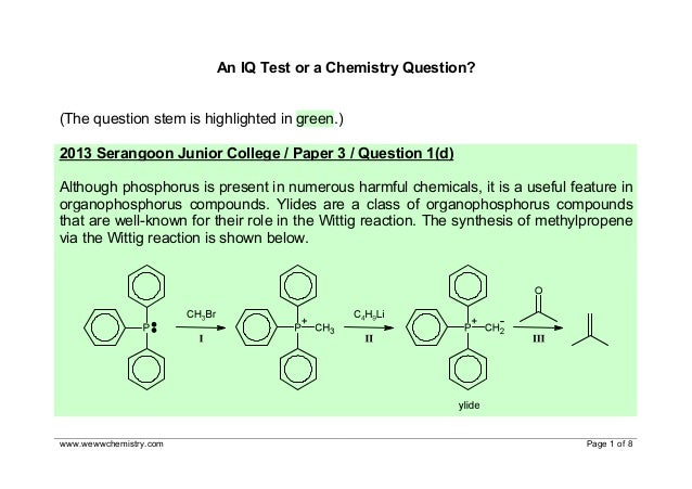 An IQ Test or a Chemistry Question? (The question stem is highlighted in green.) 2013 Serangoon Junior College / Paper 3 /...