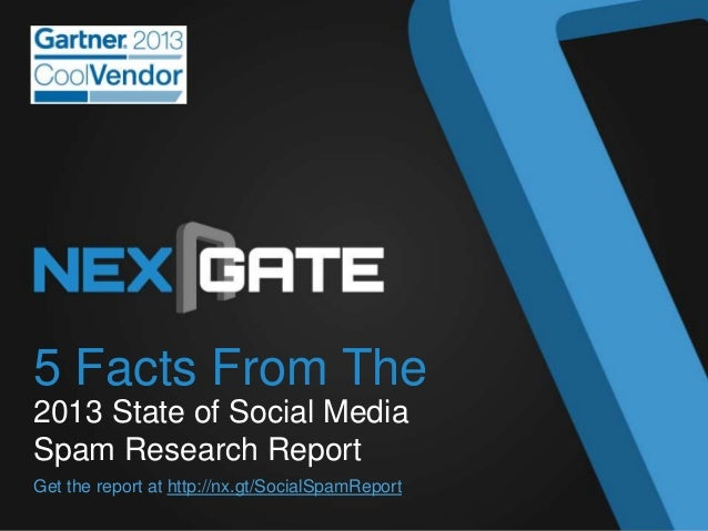 5 Facts From The 2013 State of Social Media Spam Research Report Get the report at http://nx.gt/SocialSpamReport