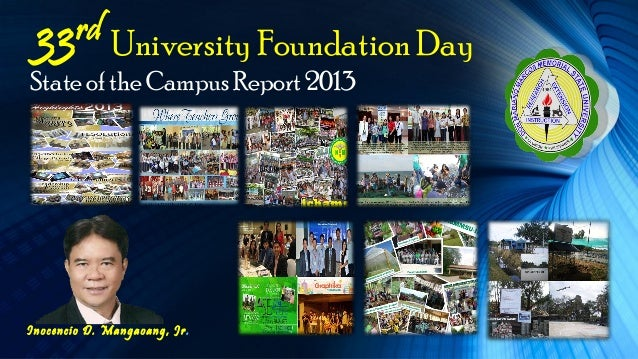 Inocencio D. Mangaoang, Jr. State of the Campus Report 2013 33rd University Foundation Day