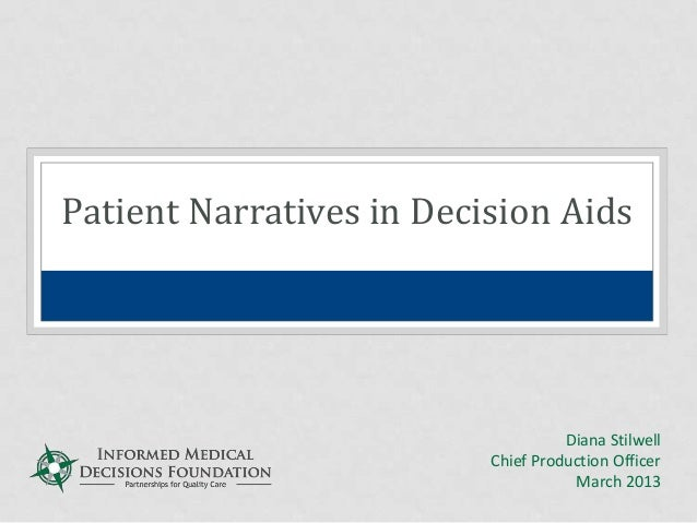 Patient Narratives in Decision Aids                                    Diana Stilwell                          Chief Produ...