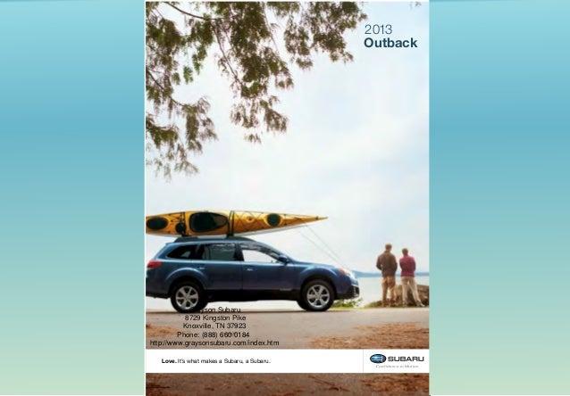 2013                                               Outback            Grayson Subaru           8729 Kingston Pike         ...