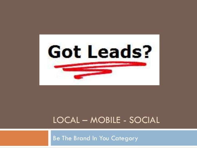 LOCAL – MOBILE - SOCIALBe The Brand In You Category