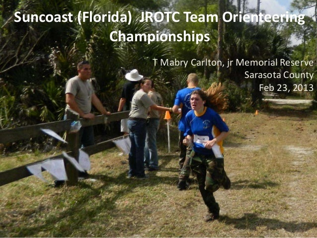 Suncoast (Florida) JROTC Team Orienteering               Championships                   T Mabry Carlton, jr Memorial Rese...