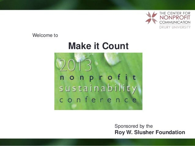 Welcome to             Make it Count                       Sponsored by the                       Roy W. Slusher Foundation