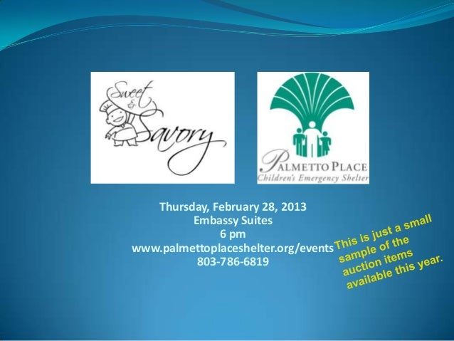 Thursday, February 28, 2013         Embassy Suites              6 pmwww.palmettoplaceshelter.org/events          803-786-6...