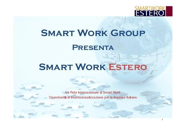1  Smart Work Group  Presenta  Smart Work Estero  La Rete Internazionale di Smart Work