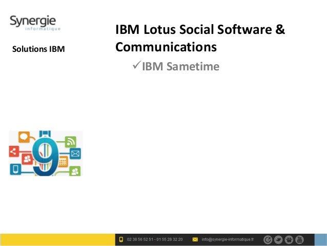 IBM Lotus Social Software &Solutions IBM   Communications                  IBM Sametime