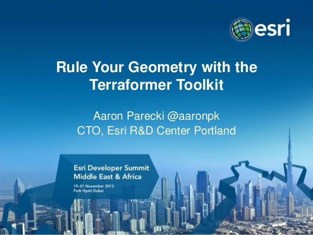 Rule Your Geometry with the Terraformer Toolkit Aaron Parecki @aaronpk CTO, Esri R&D Center Portland
