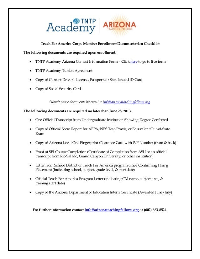 Teach For America Corps Member Enrollment Documentation ChecklistThe following documents are required upon enrollment:    ...