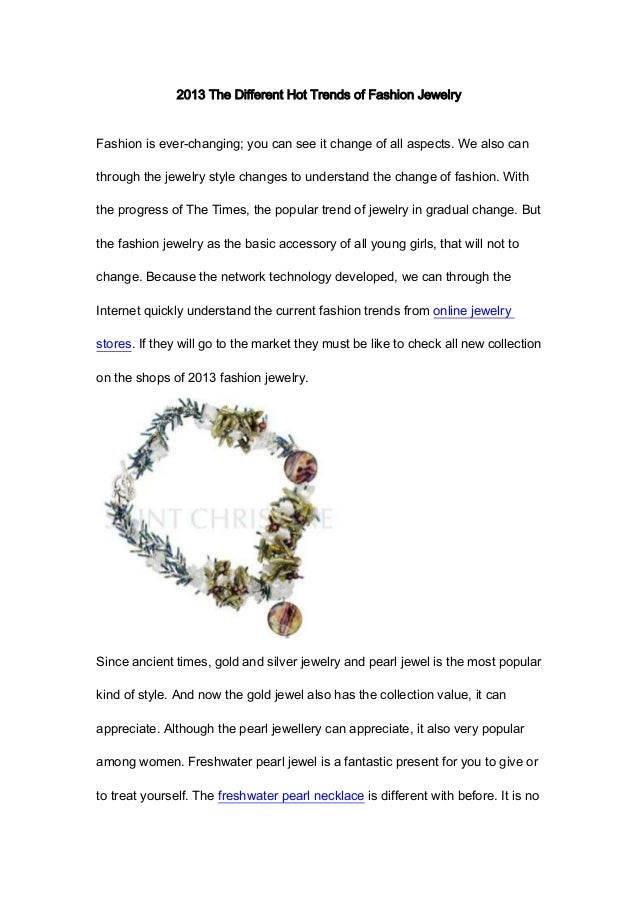 2013 The Different Hot Trends of Fashion JewelryFashion is ever-changing; you can see it change of all aspects. We also ca...
