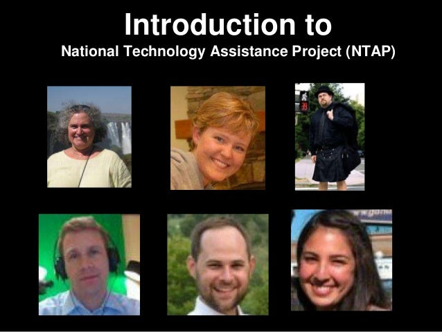 Introduction to National Technology Assistance Project (NTAP)