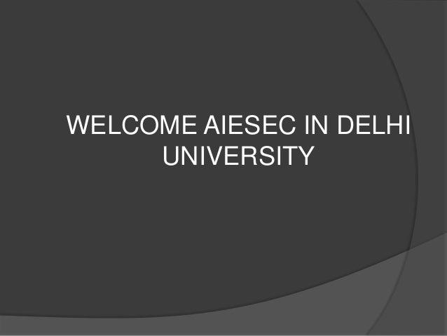 WELCOME AIESEC IN DELHI UNIVERSITY
