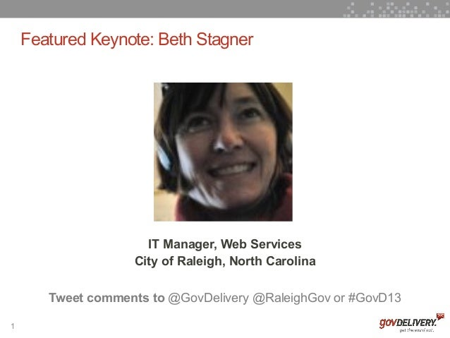 Featured Keynote: Beth Stagner                     IT Manager, Web Services                   City of Raleigh, North Carol...