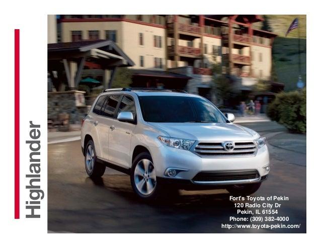 2013Highlander                Forts Toyota of Pekin                  120 Radio City Dr                    Pekin, IL 61554 ...