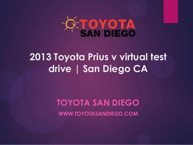 2013 Toyota Prius v virtual test drive | San Diego CA TOYOTA SAN DIEGO WWW.TOYOTASANDIEGO.COM