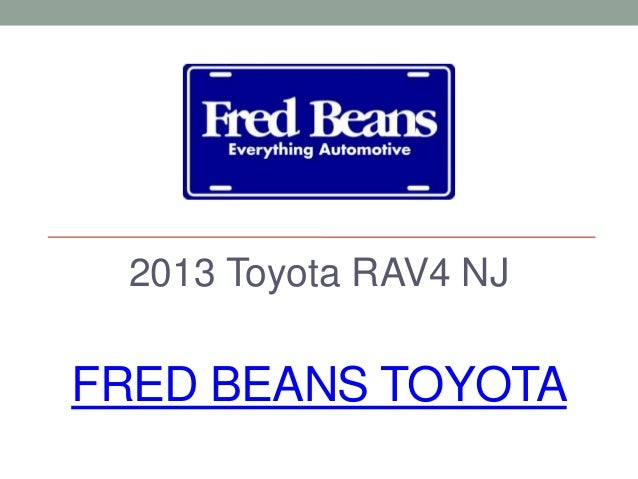 Fred Beans Toyota >> 2013 Toyota Rav4 Nj