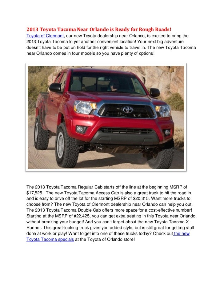 2013 Toyota Tacoma Near Orlando is Ready for Rough Roads!Toyota of Clermont, our new Toyota dealership near Orlando, is ex...