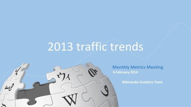 Wikimedia 2013 traffic trends Slide 1
