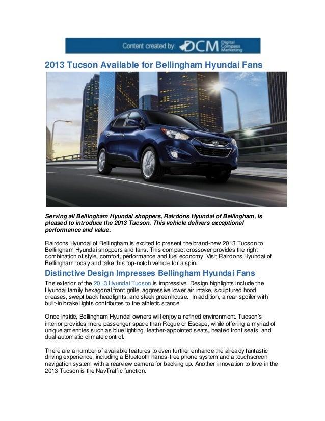 2013 Tucson Available for Bellingham Hyundai FansServing all Bellingham Hyundai shoppers, Rairdons Hyundai of Bellingham, ...