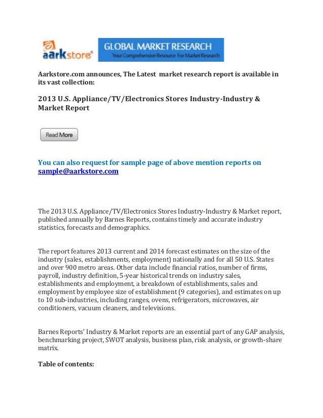 Aarkstore.com announces, The Latest market research report is available inits vast collection:2013 U.S. Appliance/TV/Elect...