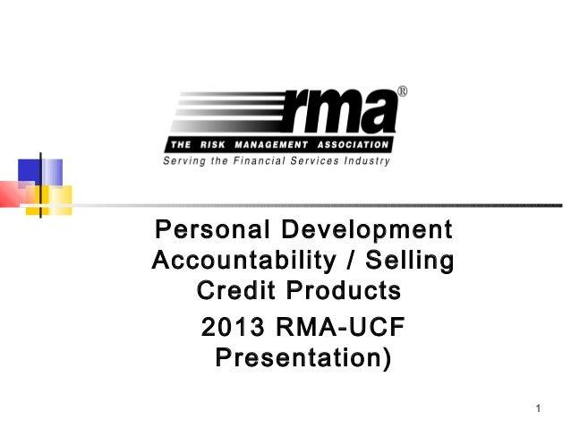 1Personal DevelopmentAccountability / SellingCredit Products2013 RMA-UCFPresentation)