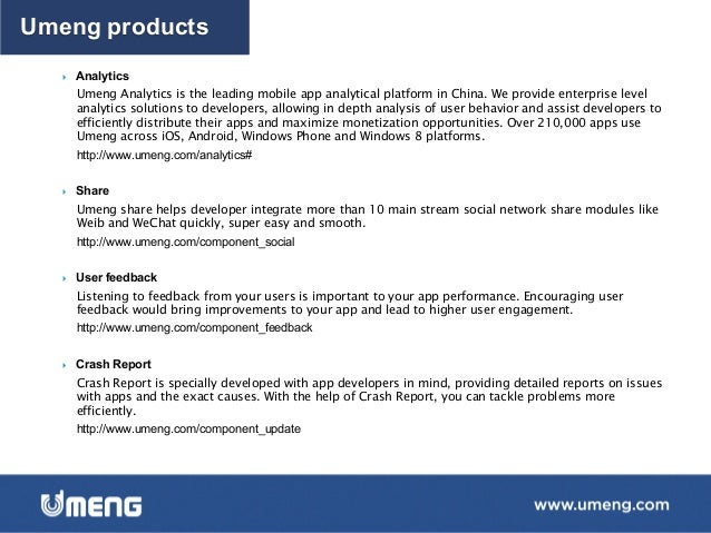 Umeng is the largest mobile app analytics platform in China.Umeng's state-of-the-art mobile analytics , developer tools...