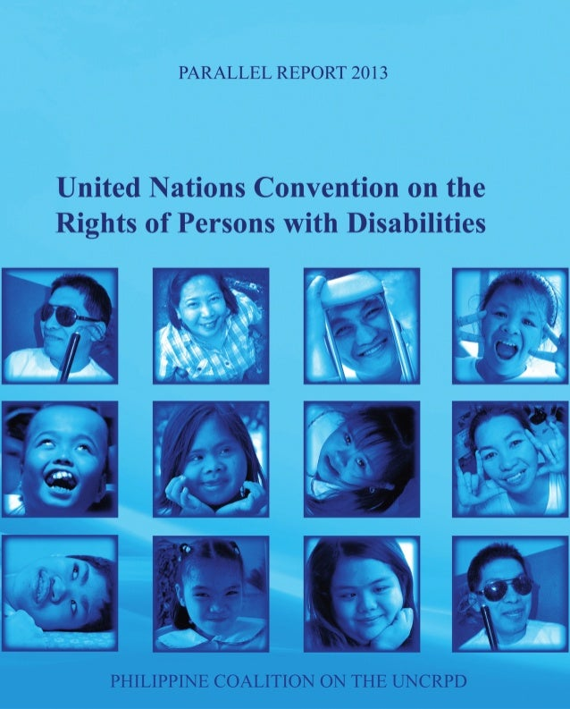 U.N. Convention on the Rights of Persons with Disabilities A	   Parallel	   Report	   submitted	   to	   the	   Committe...