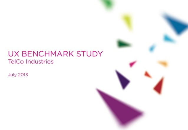 UX BENCHMARK STUDY TelCo Industries July 2013
