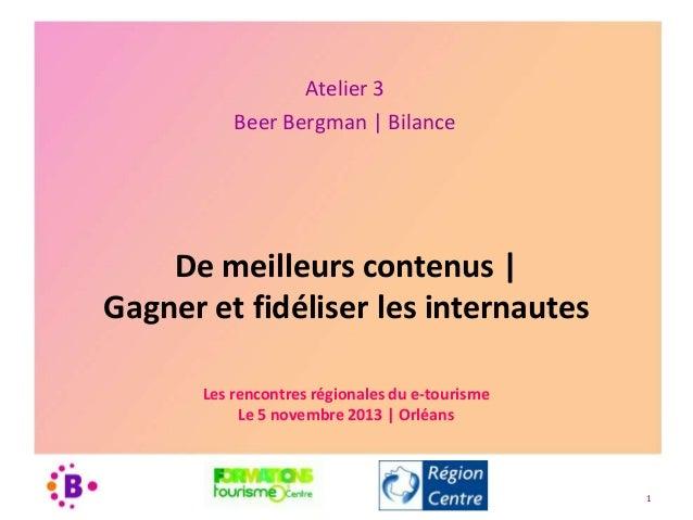 Atelier 3 Beer Bergman | Bilance  De meilleurs contenus | Gagner et fidéliser les internautes Les rencontres régionales du...