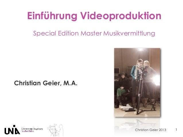 Christian Geier 2013Einführung VideoproduktionSpecial Edition Master MusikvermittlungChristian Geier, M.A.1