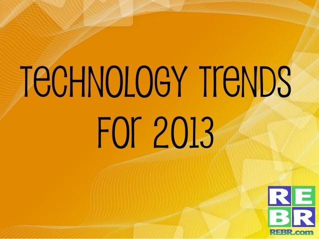 Technology Trendsfor 2013