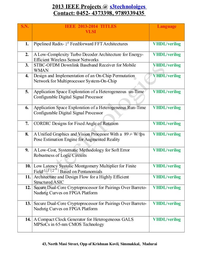 2013 IEEE Projects @ s3technoloiges Contact: 0452- 4373398, 9789339435 S.N.  IEEE 2013-2014 TITLES VLSI  Language  1.  Pip...