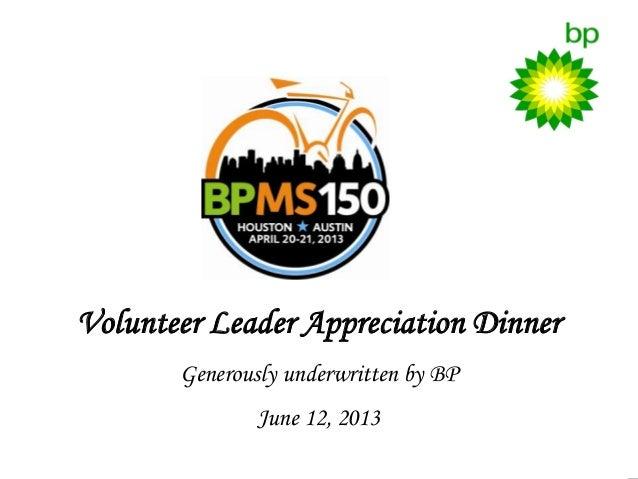 Volunteer Leader Appreciation DinnerGenerously underwritten by BPJune 12, 2013