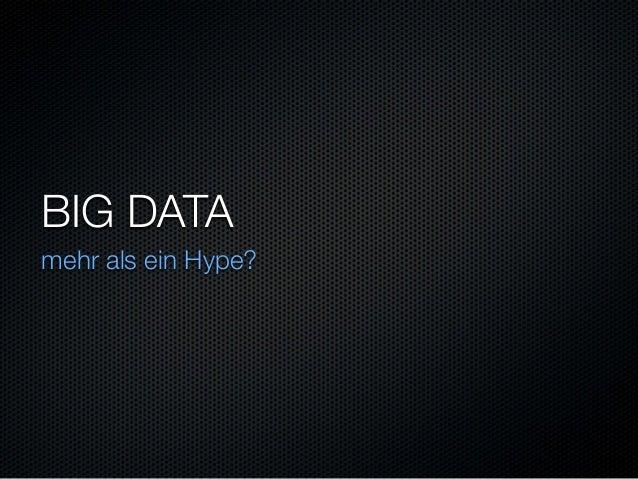 BIG DATA mehr als ein Hype?